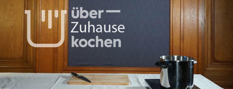 ÜBER_KOCHEN – Edition 1: ZUHAUSE